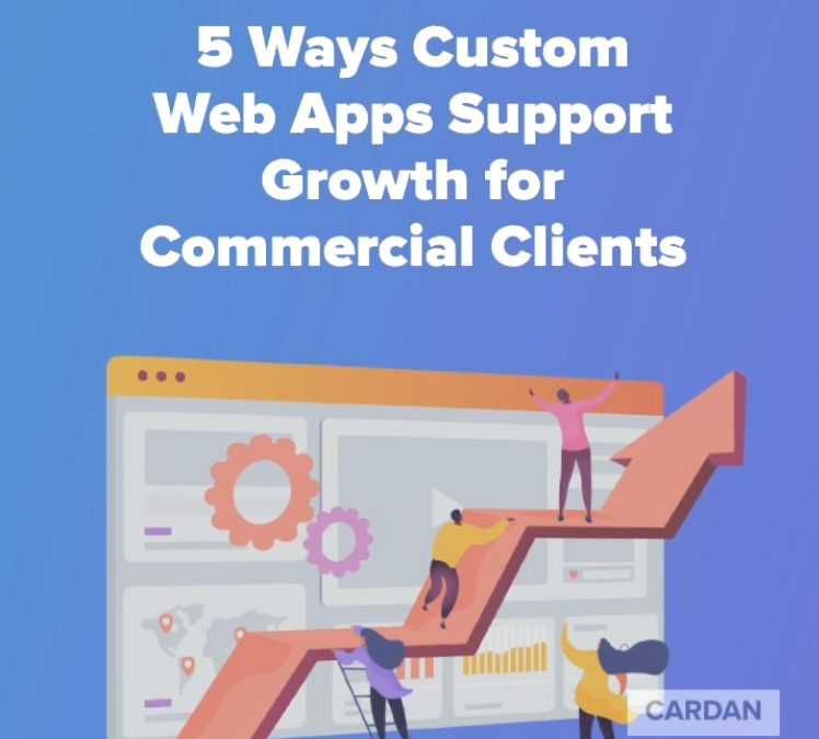 5 Ways Custom Web Apps Support Growth for Commercial Clients